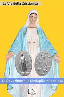 La devozione alla medaglia miracolosa - Le Vie della Cristianità - ebook