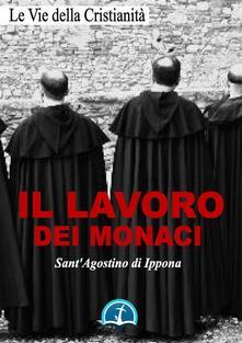 Il lavoro dei monaci - Agostino (sant') - ebook