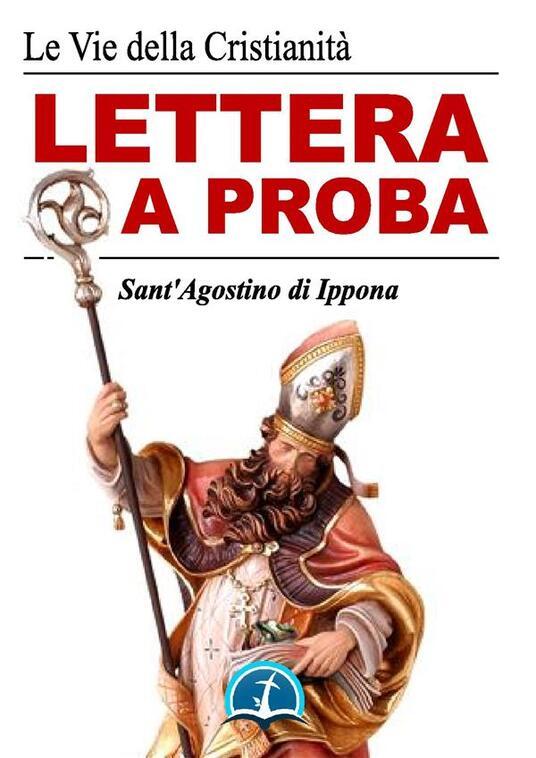 Lettera a Proba - Agostino (sant') - ebook