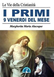 La grande promessa dei primi venerdì del mese - Alacoque Margherita Maria (santa) - ebook