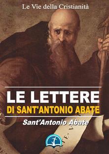 Le lettere di sant'Antonio Abate - Antonio Abate (sant') - ebook