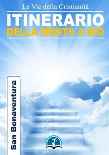 Itinerario della mente di Dio - Bonaventura (san) - ebook
