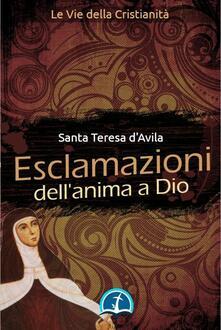 Esclamazioni dell'Anima a Dio - Teresa d'Avila (santa) - ebook