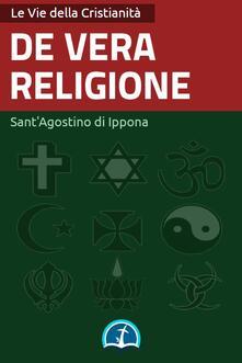 De vera religione - Agostino (sant') - ebook