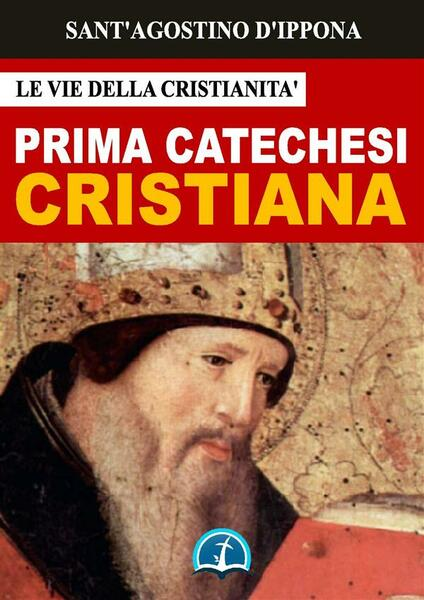 La prima catechesi cristiana - Agostino (sant') - ebook