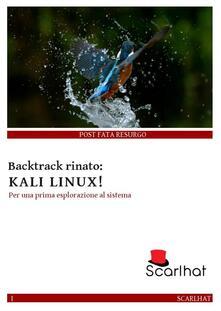 Backtrack rinato: Kali Linux - Scarlhat - ebook