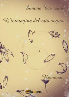L' immagine del mio sogno - Simona Trivisani - copertina