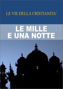 Le mille e una notte - (Anonimo) - ebook