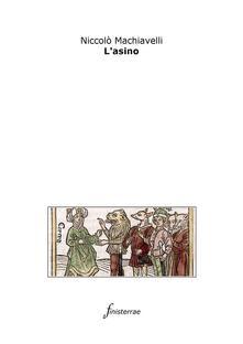 L' asino - Niccolò Machiavelli,Daniele Lucchini - ebook