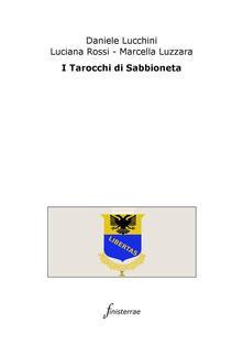 I tarocchi di Sabbioneta - Daniele Lucchini,Marcella Luzzara,Luciana Rossi - ebook