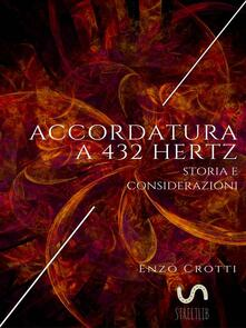 Accordatura a 432 Hz. Storia e considerazioni - Enzo Crotti - ebook