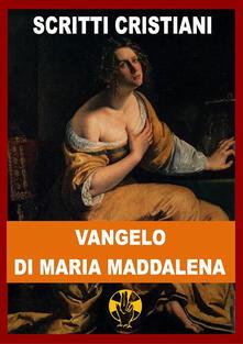 Il Vangelo di Maria Maddalena - Maria Maddalena (Santa) - ebook