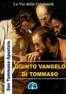 Quinto Vangelo di Tommaso - Tommaso (san) - ebook