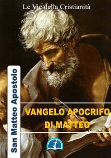 Vangelo Apocrifo di Matteo - Matteo (san) - ebook