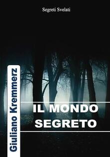 Il mondo segreto - Giuliano Kremmerz - ebook