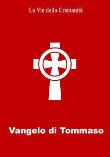 Vangelo di Tommaso - Tommaso (san) - ebook