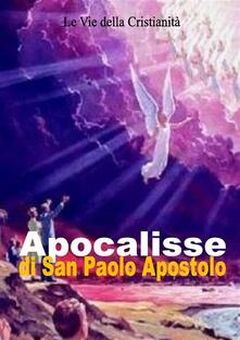 Apocalisse di San Paolo Apostolo - Paolo (Apostolo) - ebook
