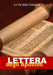 Lettera degli Apostoli - Apostoli di Cristo - ebook
