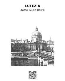 Lutezia - Anton Giulio Barrili - ebook
