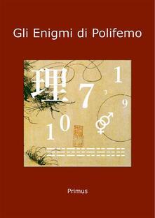 Gli Enigmi di Polifemo - Primus - ebook