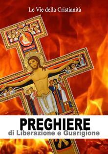 Preghiere di Liberazione e Guarigione - Aa.Vv. - ebook