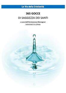 365 Gocce di saggezza dei santi - Damiano Di Lernia - ebook