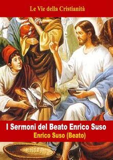 I sermoni del beato Enrico Suso - Enrico Suso (Beato) - ebook