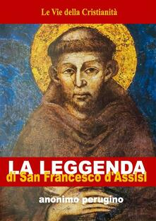 La Leggenda di San Francesco d'Assisi - Anonimo Perugino - ebook