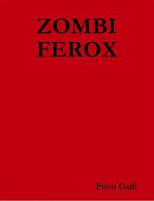 Zombi Ferox - Piero Galli - ebook