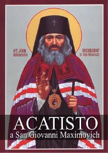 Acatisto a San Giovanni Maximovich - Autori vari - ebook