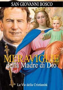 Meraviglie della Madre di Dio - Bosco Giovanni (san) - ebook