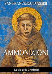 Ammonizioni - Francesco d'Assisi (san) - ebook