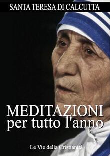 Meditazioni per tutto l'anno - Teresa di Calcutta (santa) - ebook