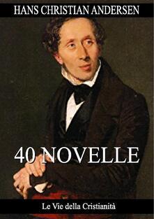 40 Novelle - Hans Christian Andersen - ebook