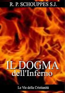 Il dogma dell'inferno - R. P. Schouppes - ebook