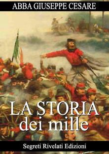 Storia dei Mille - Giuseppe Cesare Abba - ebook