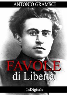 Favole di Libertà - Antonio Gramsci - ebook