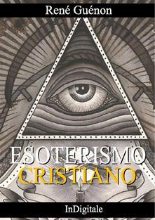 Sull'esoterismo cristiano - René Guénon - ebook