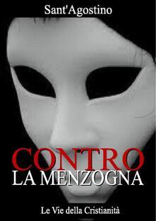Contro la Menzogna - Agostino (sant') - ebook