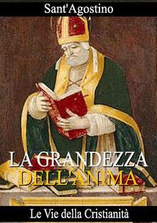 La grandezza dell'anima - Agostino (sant') - ebook