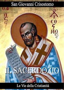 Il sacerdozio - Giovanni Crisostomo - ebook
