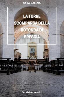 La torre scomparsa della Rotonda di Brescia - Sara Dalena - ebook