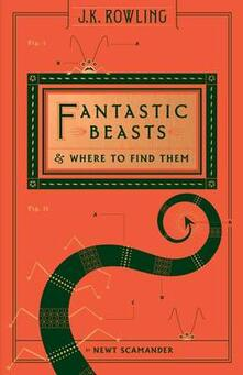 Fantastic Beasts and Where to Find Them (Hogwarts Library Book) - Newt Scamander,J K Rowling - cover