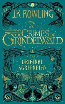 Fantastic Beasts: The Crimes of Grindelwald: The Original Screenplay - J K Rowling - cover