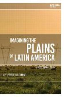 Imagining the Plains of Latin America: An Ecocritical Study - Axel Perez Trujillo Diniz - cover