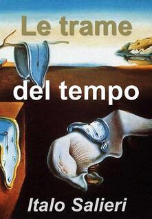 Le trame del tempo - Italo Salieri - ebook