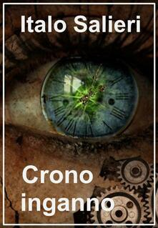Crono-inganno - Italo Salieri - ebook