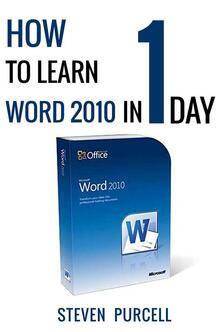 How to Learn Word 2010 in 1 Day