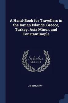A Hand-Book for Travellers in the Ionian Islands, Greece, Turkey, Asia Minor, and Constantinople - John Murray - cover