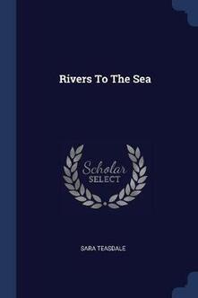 Rivers to the Sea - Sara Teasdale - cover